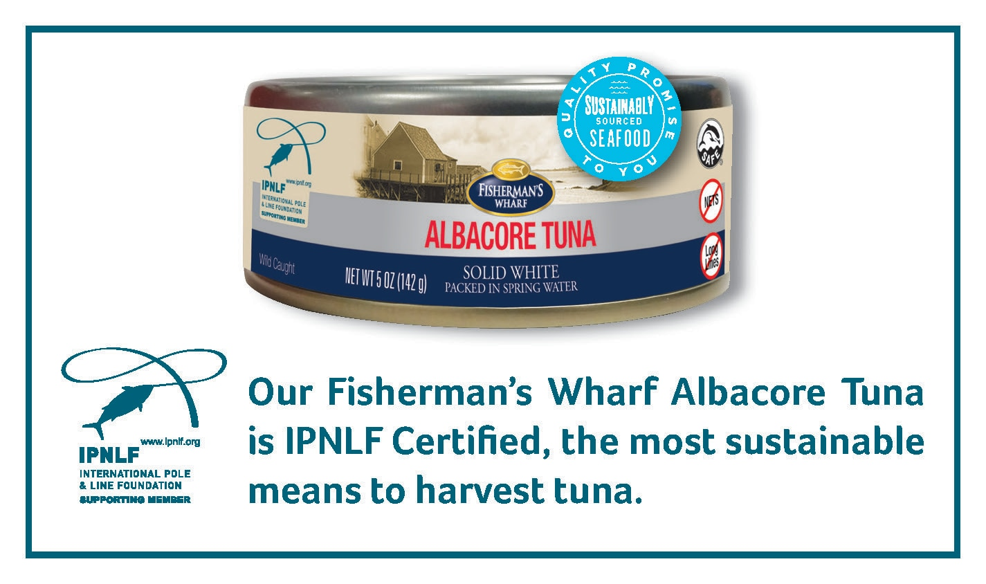 AlbacoreTuna, Our fisherman's wharf albacore tuna is ipnlf certified, the most sustainable means to harvest tuna.