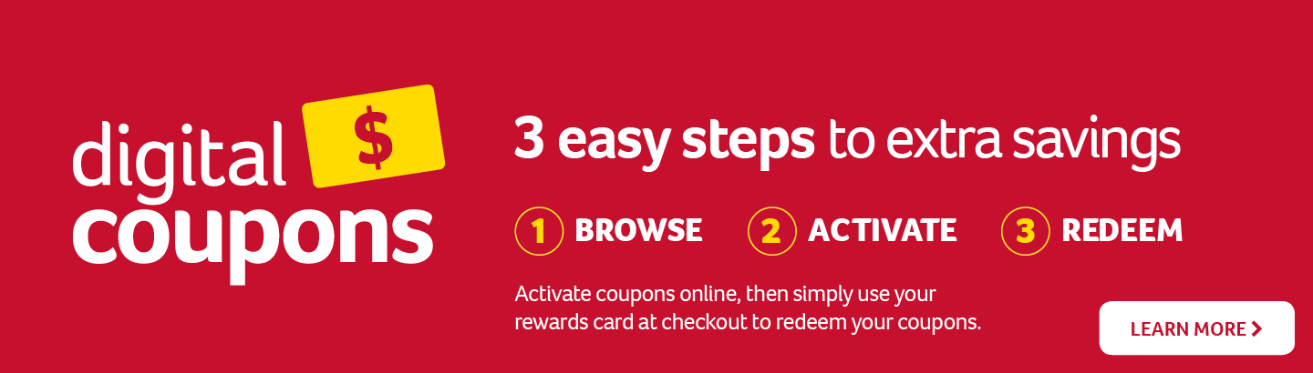 3 easy steps to extra savings with digital coupons. Learn more!
