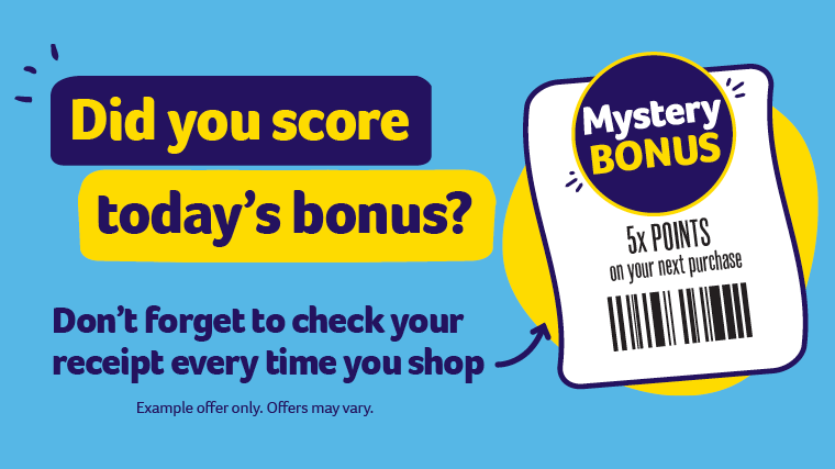 Featured Promotion - Did you score today's bonus? Don't forget to check your receipt every time you shop